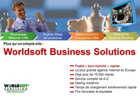 Worldsoft Business Solutions Plus quun simple site : Worldsoft Business Solutions Fiable – bon marché – rapide La plus grande agence Internet en Europe.