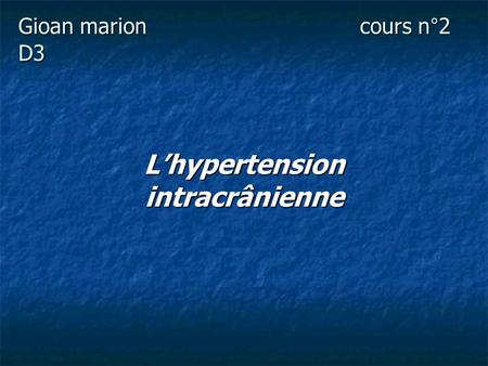 Gioan marioncours n°2 D3 Lhypertension intracrânienne.