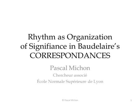 Rhythm as Organization of Signifiance in Baudelaire's CORRESPONDANCES