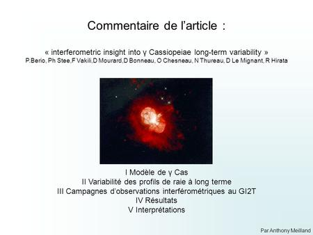 Commentaire de larticle : « interferometric insight into γ Cassiopeiae long-term variability » P.Berio, Ph Stee,F Vakili,D Mourard,D Bonneau, O Chesneau,
