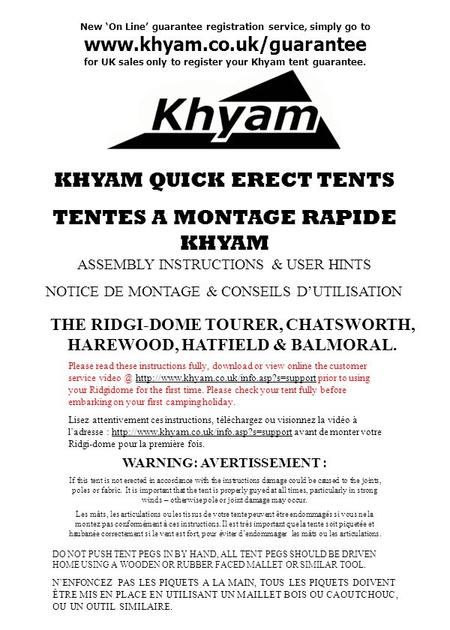 KHYAM QUICK ERECT TENTS TENTES A MONTAGE RAPIDE KHYAM ASSEMBLY INSTRUCTIONS & USER HINTS NOTICE DE MONTAGE & CONSEILS DUTILISATION THE RIDGI-DOME TOURER,
