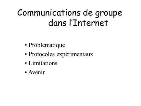 Communications de groupe dans l'Internet