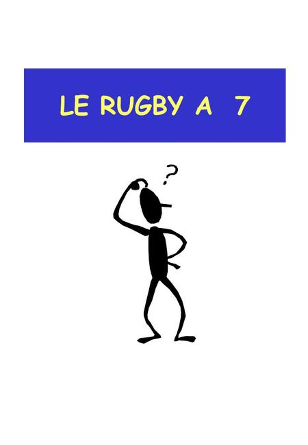 LE RUGBY A 7.