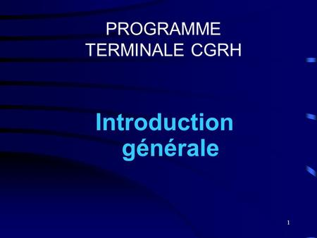 1 PROGRAMME TERMINALE CGRH Introduction générale.