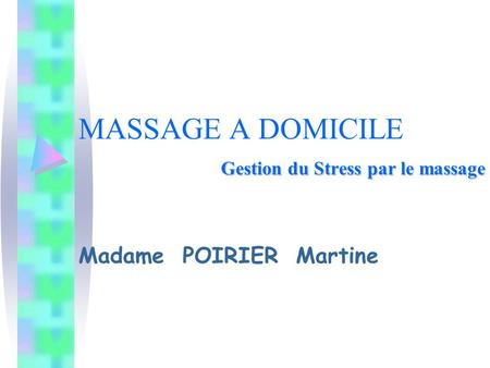 MASSAGE A DOMICILE Gestion du Stress par le massage