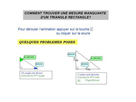 COMMENT TROUVER UNE MESURE MANQUANTE D'UN TRIANGLE RECTANGLE?