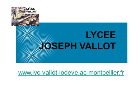LYCEE JOSEPH VALLOT www.lyc-vallot-lodeve.ac-montpellier.fr.
