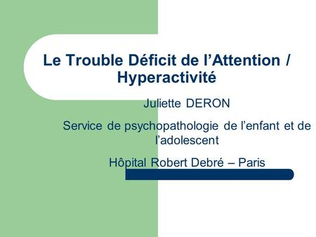 Le Trouble Déficit de l'Attention / Hyperactivité