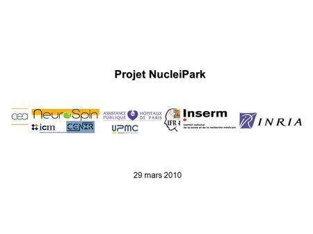Projet NucleiPark 29 mars 2010.