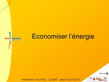 Economiser lénergie Intervention ALCATEL - LUCENT - jeudi 12 avril 2012-