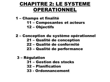 CHAPITRE 2: LE SYSTEME OPERATIONNEL