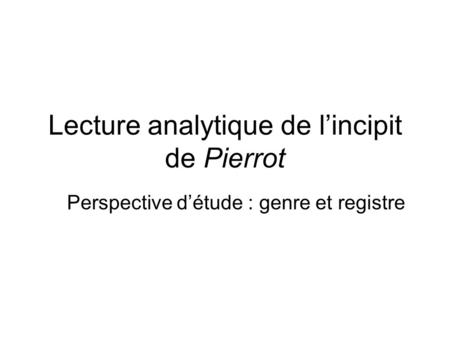 Lecture analytique de l'incipit de Pierrot