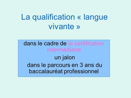 La qualification « langue vivante »