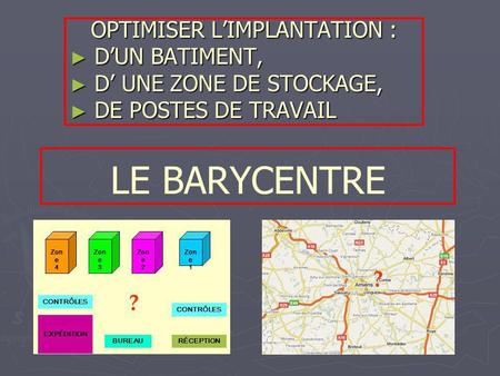 OPTIMISER L'IMPLANTATION :