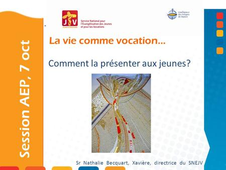 Session AEP, 7 oct La vie comme vocation…