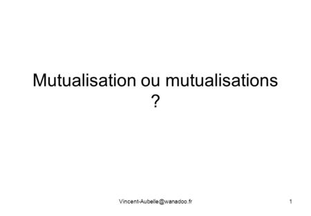 Mutualisation ou mutualisations ?