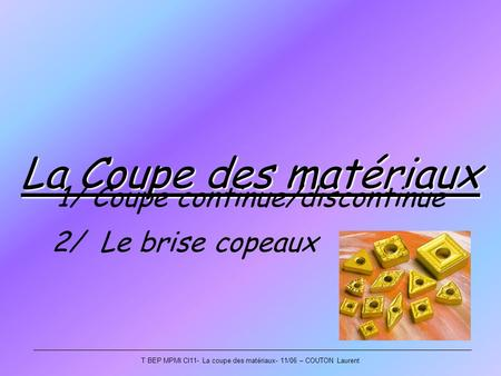 1/ Coupe continue/discontinue