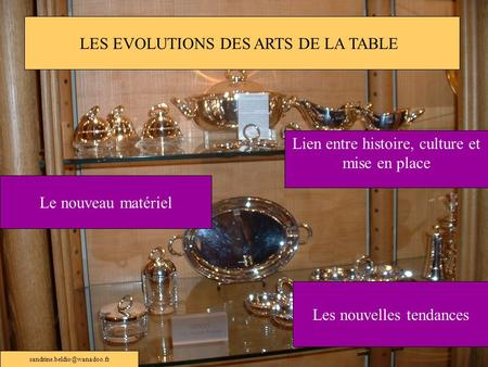 LES EVOLUTIONS DES ARTS DE LA TABLE