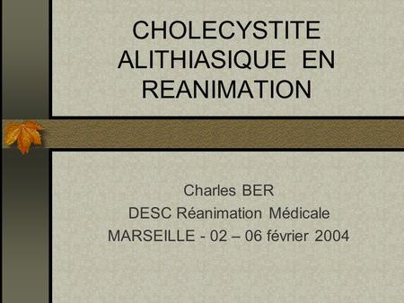 CHOLECYSTITE ALITHIASIQUE EN REANIMATION