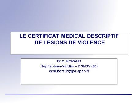 LE CERTIFICAT MEDICAL DESCRIPTIF DE LESIONS DE VIOLENCE