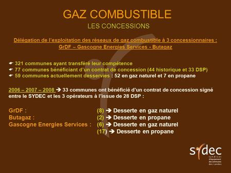 GrDF – Gascogne Energies Services - Butagaz