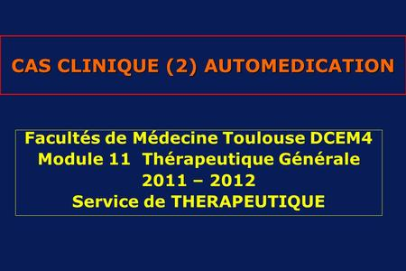 CAS CLINIQUE (2) AUTOMEDICATION