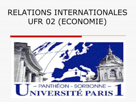 RELATIONS INTERNATIONALES UFR 02 (ECONOMIE). Programmes ERASMUS + CREPUQ ATTENTION: Uniquement ces programmes, Uniquement UFR 02.