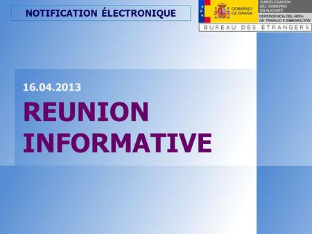 NOTIFICATION ÉLECTRONIQUE 16.04.2013 REUNION INFORMATIVE.