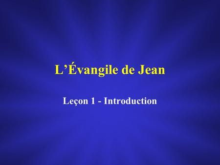 L'Évangile de Jean Leçon 1 - Introduction.