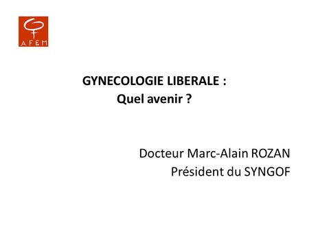 GYNECOLOGIE LIBERALE :