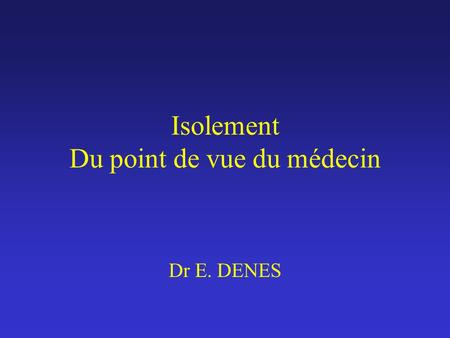 Isolement Du point de vue du médecin