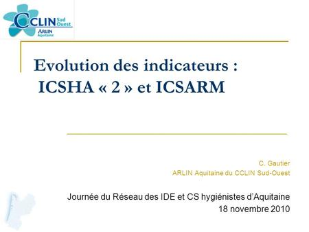 Evolution des indicateurs : ICSHA « 2 » et ICSARM