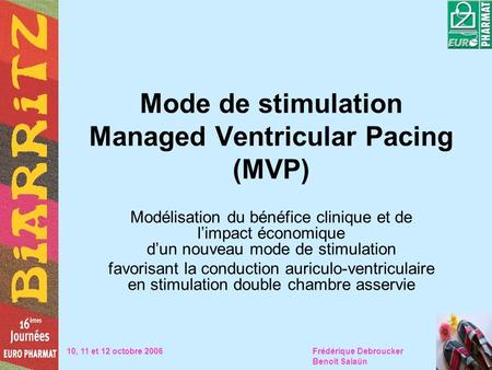 Mode de stimulation Managed Ventricular Pacing (MVP)