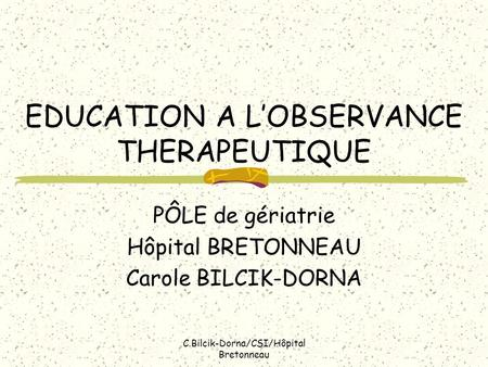 EDUCATION A L'OBSERVANCE THERAPEUTIQUE