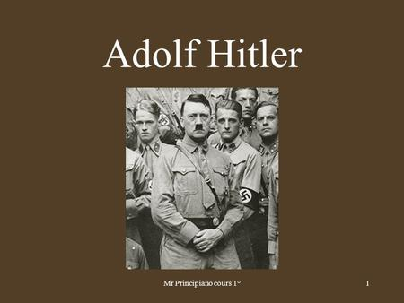 Adolf Hitler Mr Principiano cours 1°.
