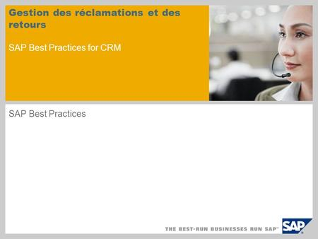 Gestion des réclamations et des retours SAP Best Practices for CRM SAP Best Practices.