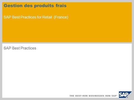 Gestion des produits frais SAP Best Practices for Retail (France) SAP Best Practices.