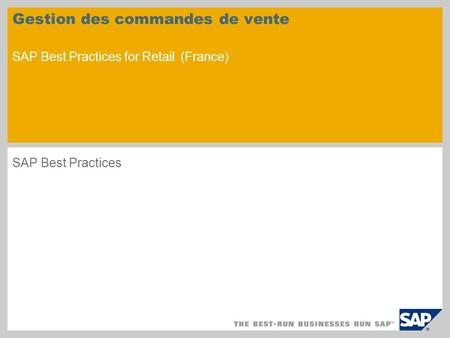 Gestion des commandes de vente SAP Best Practices for Retail (France) SAP Best Practices.