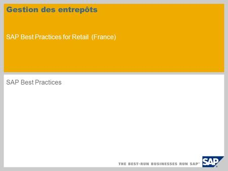 Gestion des entrepôts SAP Best Practices for Retail (France) SAP Best Practices.