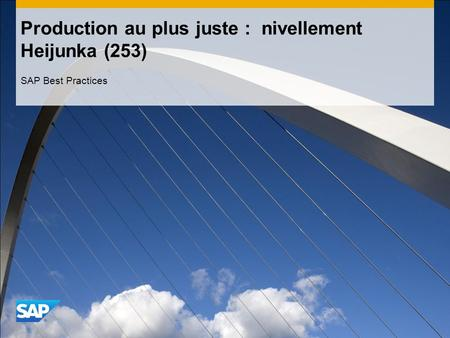 Production au plus juste : nivellement Heijunka (253) SAP Best Practices.