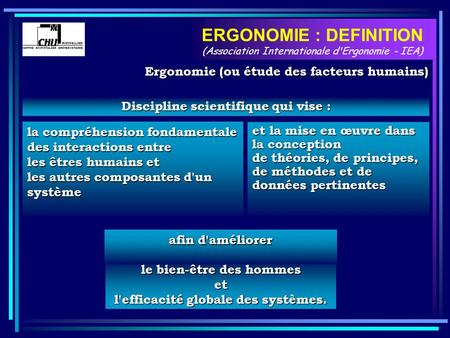 ERGONOMIE : DEFINITION (Association Internationale d'Ergonomie - IEA)
