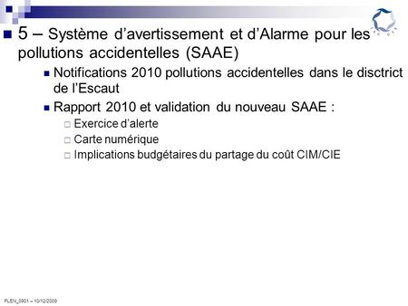 PLEN_0901 – 10/12/2009 5 – Système davertissement et dAlarme pour les pollutions accidentelles (SAAE) Notifications 2010 pollutions accidentelles dans.