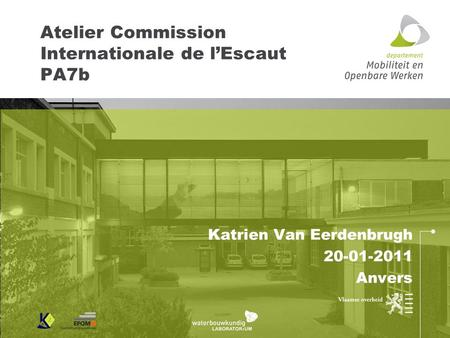 Atelier Commission Internationale de lEscaut PA7b Katrien Van Eerdenbrugh 20-01-2011 Anvers.