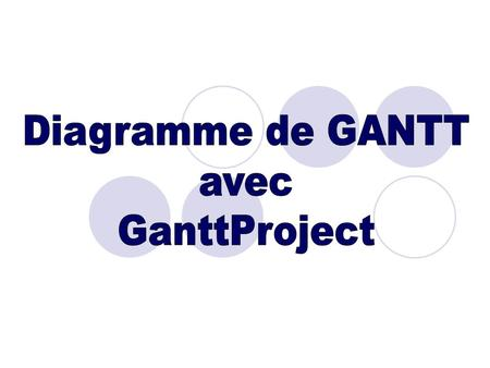 Quest ce quun « Diagramme de GANTT » Présentation de GANTTProject Exemple dutilisation Les alternatives Conclusion.