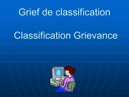 Grief de classification Classification Grievance.
