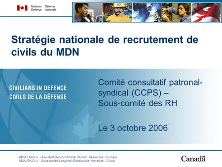 ADM (HR-Civ) - Assistant Deputy Minister (Human Resources - Civilian) SMA (RH-Civ) - Sous-ministre adjointe (Ressources humaines - Civils) Stratégie nationale.