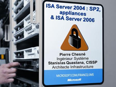 ISA Server 2004 : SP2, appliances & ISA Server 2006