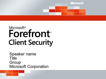 Speaker name Title Group Microsoft Corporation