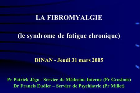 LA FIBROMYALGIE (le syndrome de fatigue chronique)