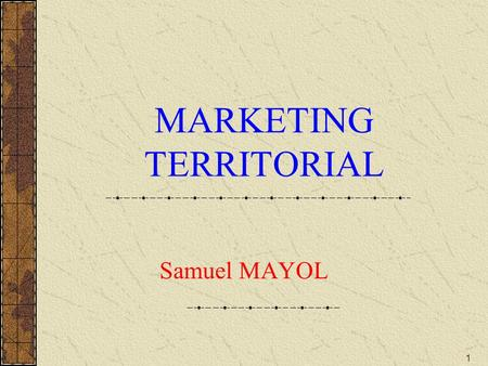 1 MARKETING TERRITORIAL Samuel MAYOL. 2 CONSTATS Importance de la communication Collectivités : plus de pouvoir Décentralisation (1982): lois Deferre.
